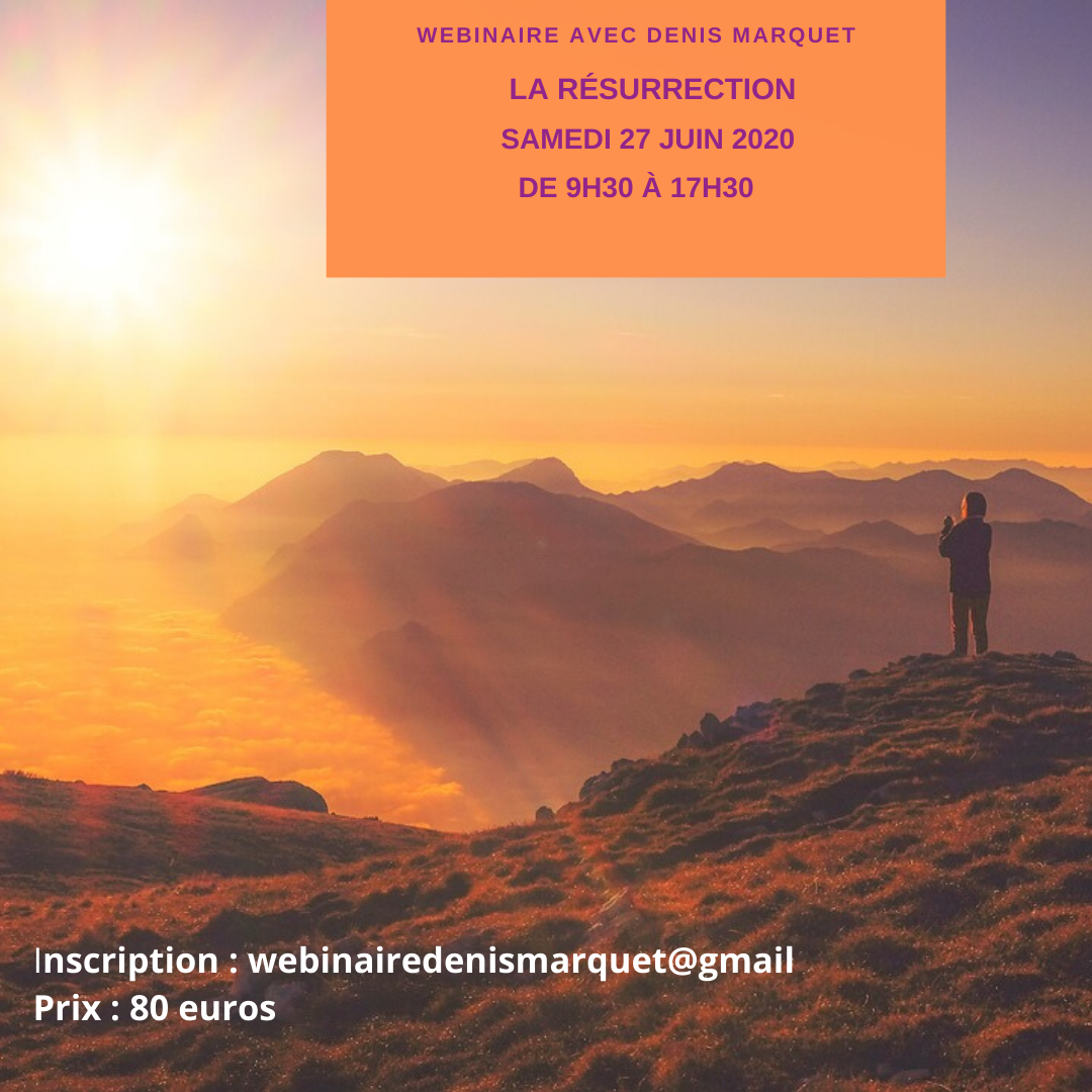 Webinaire Samedi 27 JUIN 2020 : La Résurrection